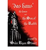 img - for [ [ [ Das Haus' the House and the Son of the Rabbi [ DAS HAUS' THE HOUSE AND THE SON OF THE RABBI ] By Stuart, Sean Ryan ( Author )Aug-01-2008 Paperback book / textbook / text book