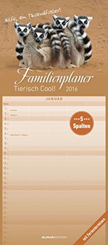 Familienplaner Tierisch cool! 2016 + STUNDENPLAN A4 - Familientermine / Familientimer (22 x 50) - mit Ferienterminen - 5 Spalten - Wandplaner, Buch
