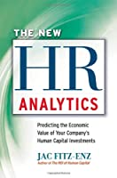The New HR Analytics: Predicting the Economic Value of Your Company`s Human Capital Investments ebook download