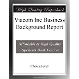 Viacom Inc Business Background Report