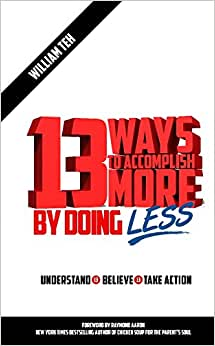 13 Ways To Accomplish More By Doing Less - RE-RELEASE