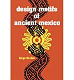 img - for [(Design Motifs of Ancient Mexico )] [Author: Jorge Enciso] [Jun-1953] book / textbook / text book