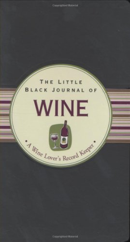 The Little Black Journal of Wine: A Wine Lover's Record Keeper (Little Black Books) (Little Black Journals)