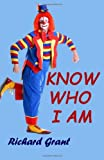 Know Who I am (1478108797) by Grant, Mr Richard