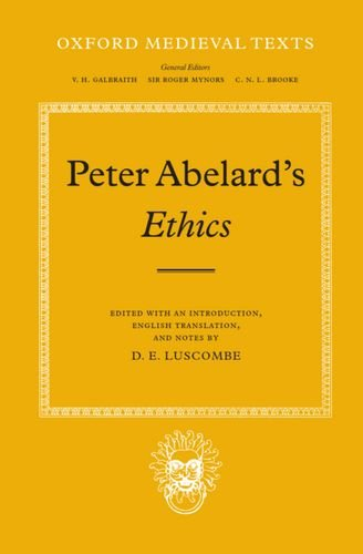 Peter Abelard's Ethics : An Edition with Introduction, English Translation and Notes By D. E. Luscombe