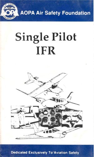 Single Pilot IFR - Instrument Flight Rules (Cockpit Resource Management)