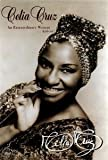 Celia Cruz - An Extraordinary Woman