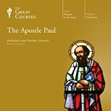 The Apostle Paul  by The Great Courses, Luke Timothy Johnson Narrated by Professor Luke Timothy Johnson