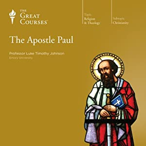 The Apostle Paul | [The Great Courses, Luke Timothy Johnson]