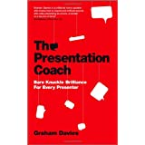 The Presentation Coach: Bare Knuckle Brilliance For Every Presenterby Graham Davies