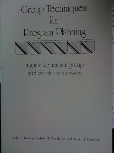 Group Techniques for Program Planning: A Guide to Nominal ...