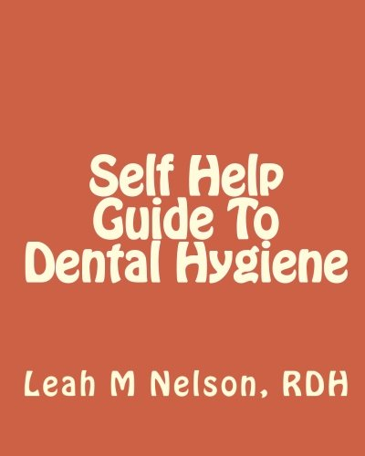 Self Help Guide To Dental Hygiene PDF