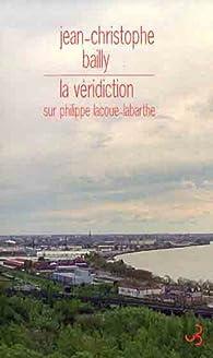 La v�ridicition sur Philippe Lacoue-Labarthe par Jean-Christophe Bailly