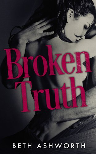 Broken Truth by Beth Ashworth