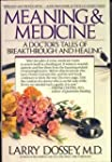 Meaning and Medicine: A Doctor's Tale...