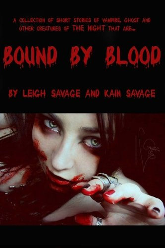 Bound by Blood: Collection of Short Stories of Vampire, Ghost and Other Creatures of the Night