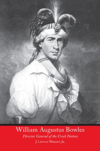 William Augustus Bowles: Director General of the Creek Nation