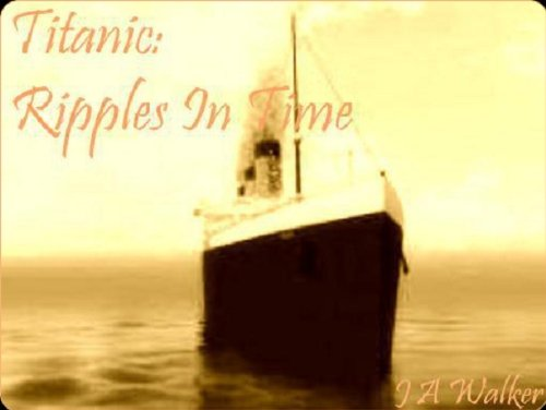 Titanic: Ripples in Time (The Celtic Connection)