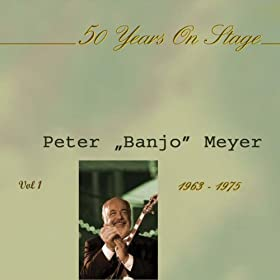 Meyer, Peter Banjo, 50 Years On Stage (Vol.1)