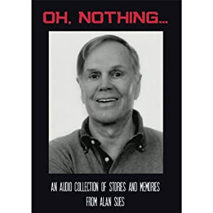 Oh, Nothing…: An Audio Collection of Stories and Memories from Alan Sues | [Alan Sues]