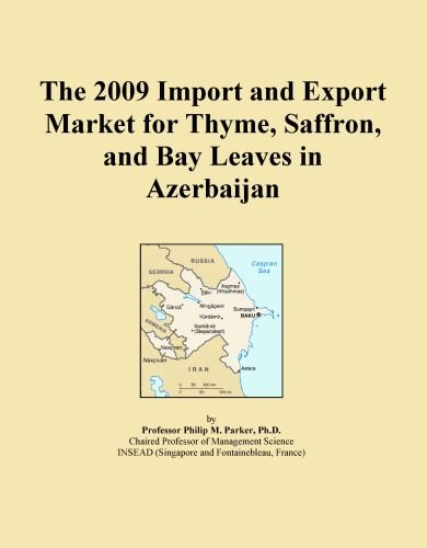 The 2009 Import And Export Market For Thyme, Saffron, And Bay Leaves In Azerbaijan