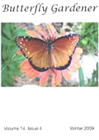 Butterfly Gardener, v. 14 n. 4 (Winter 2009)…