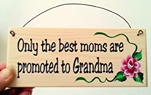 Gift for Mom ... Only The Best Moms ... Are Promoted to Grandma