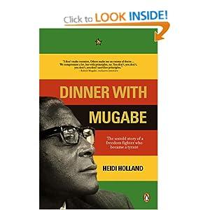 Dinner with Mugabe - Heidi Holland