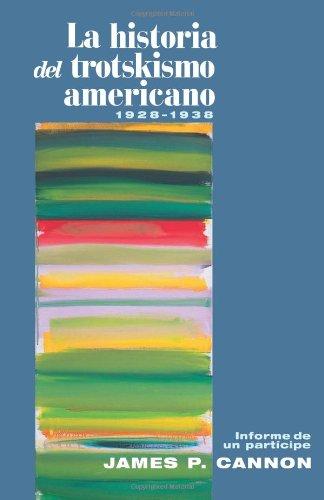La Historia Del Trotskismo Americano 1928-1938