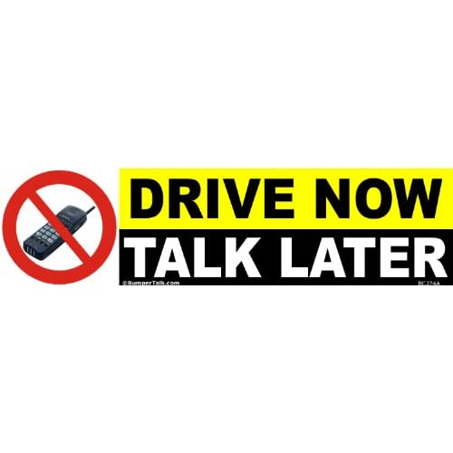drive now talk later bumper sticker. Black Bedroom Furniture Sets. Home Design Ideas