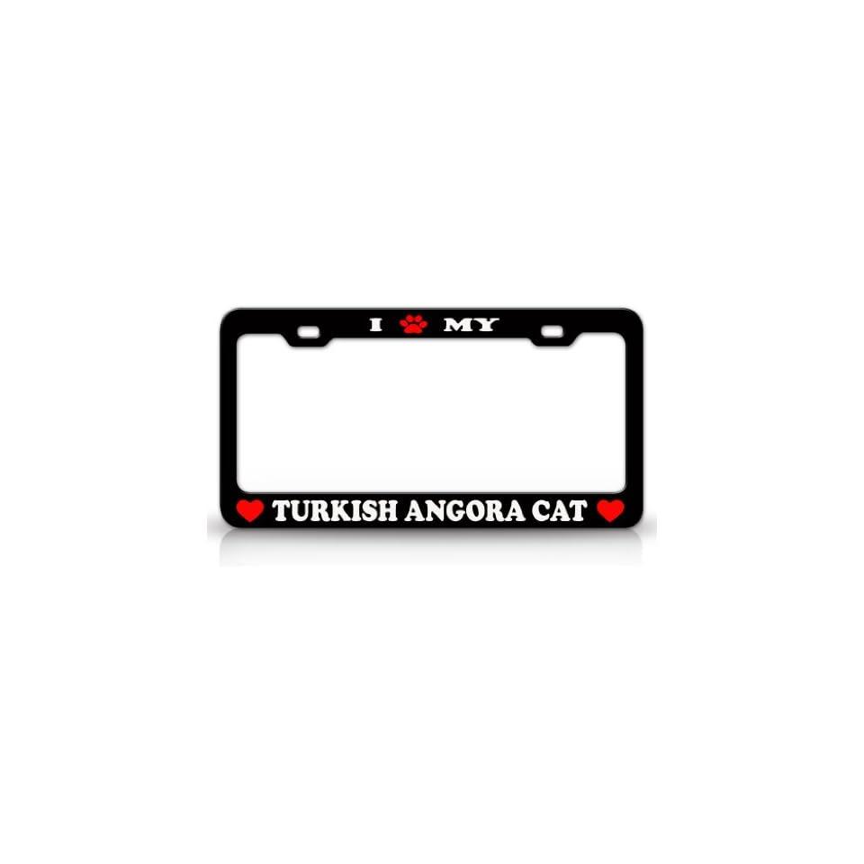 I PAW MY TURKISH ANGORA Cat Pet Animal High Quality STEEL /METAL Auto License Plate Frame, Black/White