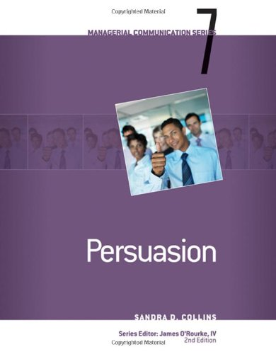 Module 7: Persuasion (Managerial Communication Series)