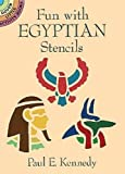 Fun with Egyptian Stencils (Dover Stencils) (048628204X) by Kennedy, Paul E.