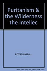 Puritanism and the Wilderness, 1629-1700