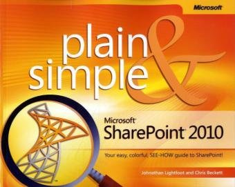 Microsoft SharePoint 2010 Plain & Simple, Johnathan Lightfoot, Chris Beckett