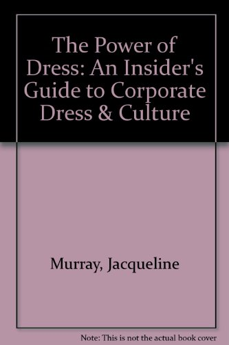 The Power of Dress: An Insider's Guide to Corporate Dress & Culture