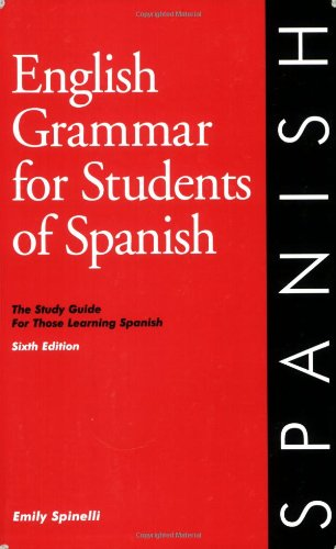 English Grammar for Students of Spanish, Sixth edition...