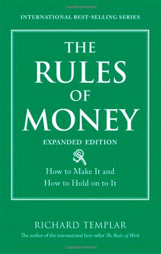 The Rules of Money: How to Make It and How to Hold on to It, Expanded Edition