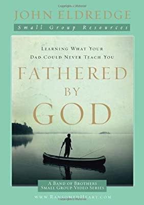 Fathered by God, Bible Study by John Eldredge