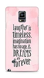 AMEZ laughter is timeless imagination has no age and dreams are forever Back Cover For Samsung Galaxy Note 4