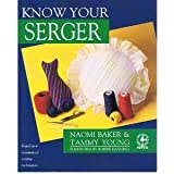 img - for Know Your Serger (Creative Machine Arts Series) book / textbook / text book