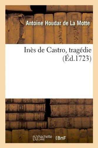 Ines de Castro, Tragedie (Ed.1723) (Littérature)