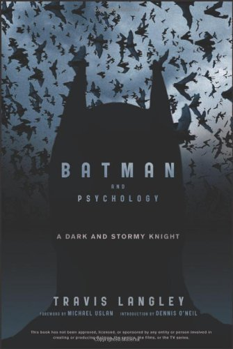 Batman and Psychology: A Dark and Stormy Knight (Wiley Psychology & Pop Culture) by Travis Langley (2012-06-12)