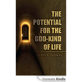 The Potential for the God-Kind of Life (English Edition)