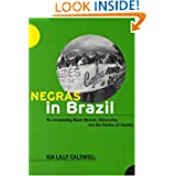 Negras in Brazil: Re-envisioning Black Women, Citizenship, and the Politics of Identity