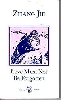 Love must not be forgotten by zhang jie essay