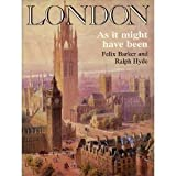 London As It Might Have Been (0719555574) by Barker, Felix