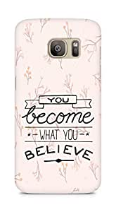 AMEZ you become what you believe Back Cover For Samsung Galaxy S7 Edge