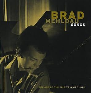 Brad Mehldau : Songs - The Art Of The Trio Volume Three