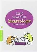 PETIT TRAITE DE BIZARROLOGIE